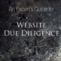 Expert's Guide to Website Due Diligence - Part 1